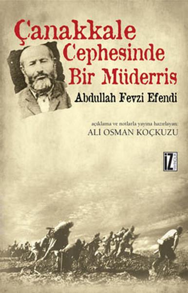 Çanakkale Cephesinde Bir Müderris: Abdullah Fevzi Efendi kitap kapağı
