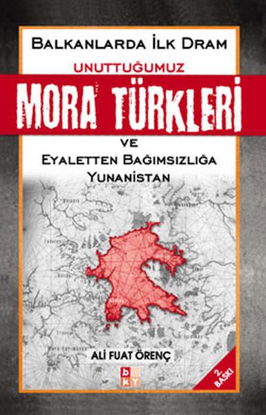 Unuttuğumuz Mora Türkleri Balkanlarda İlk Dram ve Yunanistan kitap kapağı, Ali Fuat Örenç