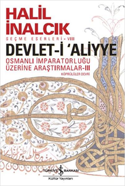 Devlet-i Aliyye - Osmanlı İmparatorluğu Üzerine Araştırmalar Köprülüler Devri III kitap kapağı, Halil İnalcık