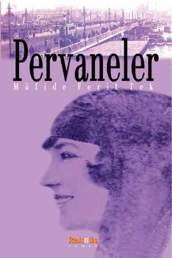 Pervaneler romanı kapağı. Müfide Ferit Tek. Kaknüs yayıncılık
