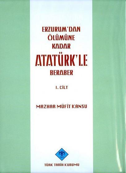 Erzurum'dan ölümüne kadar Atatürk'le beraber