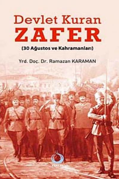 Devlet Kuran Zafer 30 Ağustos ve Kahramanları kitap kapağı Ramazan Karaman SARKAÇ YAYINLARI
