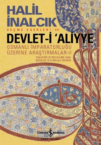 Devlet-i Aliyye - Osmanlı İmparatorluğu Üzerine Araştırmalar II kitap kapağı, Halil İnalcık