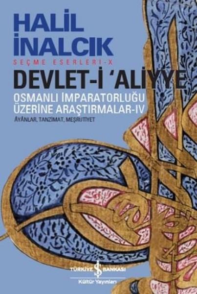 Devlet-i Aliyye – Osmanlı İmparatorluğu Üzerine Araştırmalar IV