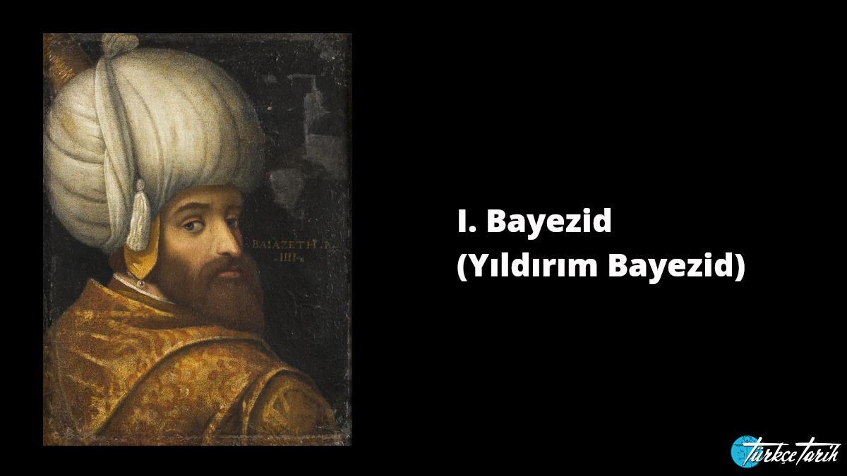 I. Bayezid (Yıldırım Bayezid) Kaynak: Wikimedia Commons'tan Özgür medya deposu