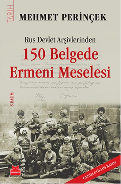 Rus Devlet Arşivlerinden 150 Belgede Ermeni Meselesi kitap kapağı, Mehmet Perinçek