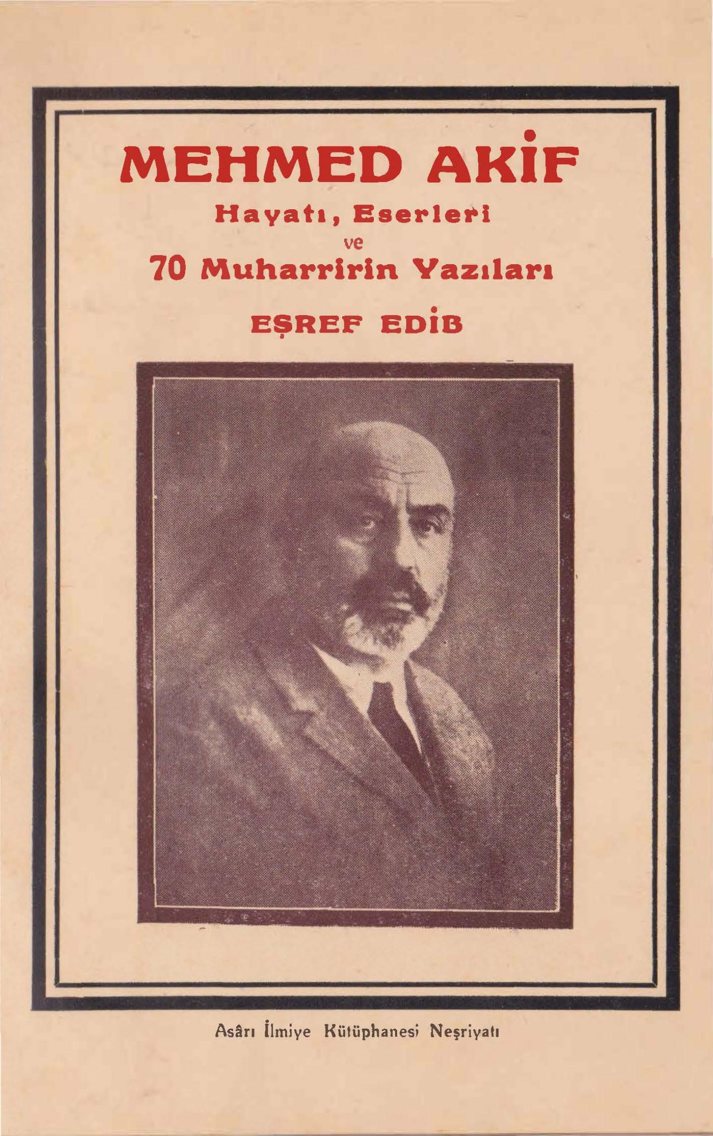 Mehmed Akif - Hayatı, eserleri ve 70 muharririn yazıları kitap kapağı, Eşref Edib
