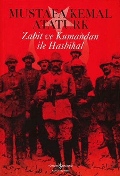 Zabit ve Kumandan ile Hasbihal kitap kapağı, Mustafa Kemal Atatürk