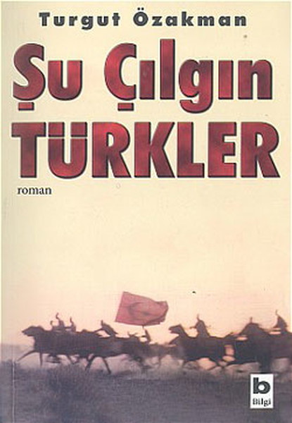Şu Çılgın Türkler kitap kapağı, Turgut Özakman