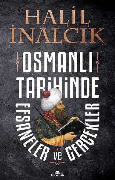 Osmanlı Tarihinde Efsaneler ve Gerçekler kitap kapağı, Halil İnalcık