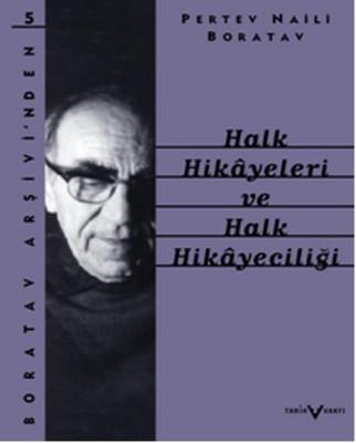 Halk Hikayeleri ve Halk Hikayeciliği kitap kapağı - Prof.Dr. Pertev Naili Boratav  -TARİH VAKFI YAYINLARI