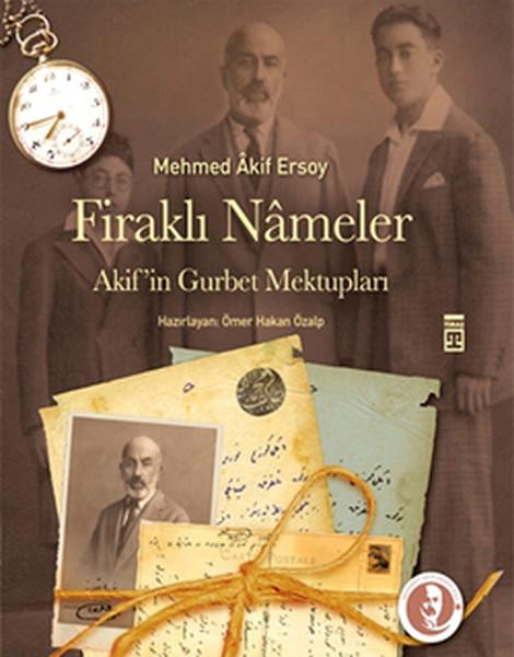 Firaklı Nameler - Akif'in Gurbet Mektupları kitap kapağı, Mehmed Akif Ersoy