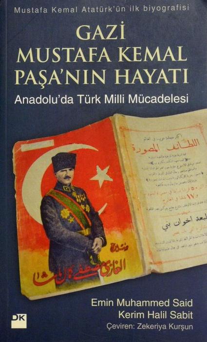 Gazi Mustafa Kemal Paşa'nın Hayatı Anadolu'da Türk Milli Mücadelesi kitap kapağı Emin Muhammed Said,Kerim Halil Sabit DOĞAN KİTAP