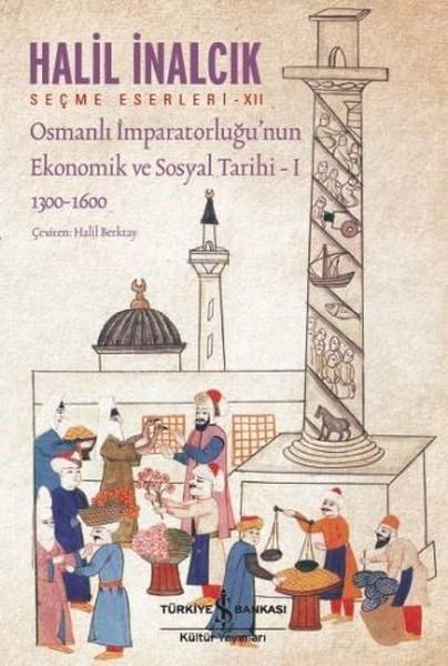 Osmanlı İmparatorluğu'nun Ekonomik ve Sosyal Tarihi I kitap kapağı, Halil İnalcık