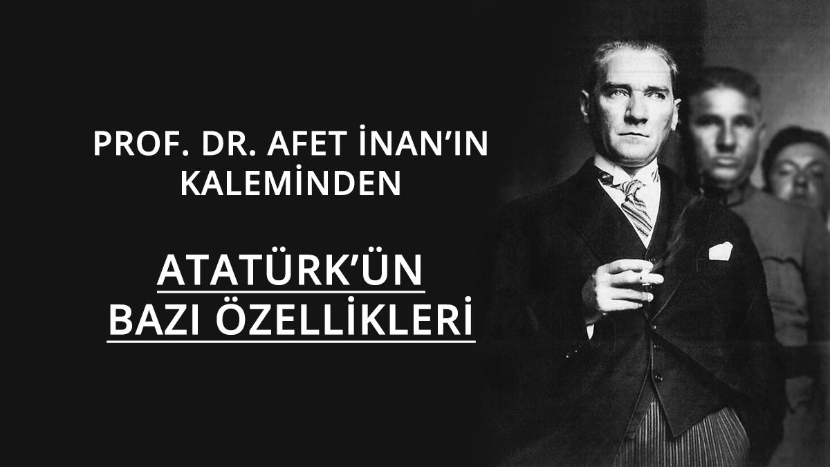 Afet İnan - Atatürk'ün bazı özellikleri