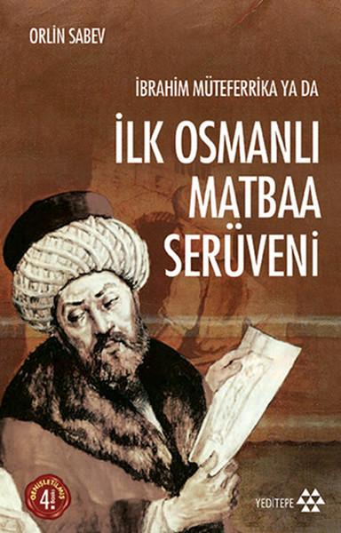 İbrahim Müteferrika ya da İlk Osmanlı Matbaa Serüveni kitap kapağı, Orlin Sabev