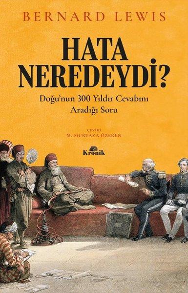 Hata Neredeydi? - Doğu'nun 300 Yıldır Cevabını Aradığı Soru kitap kapağı, Bernard Lewis