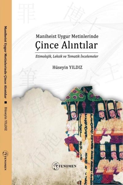 Maniheist Uygur Metinlerinde Çince Alıntılar kitap kapağı.  Dr. Hüseyin Yıldız