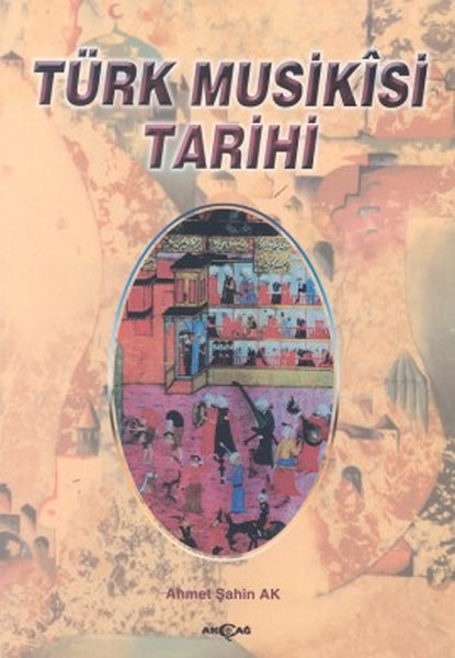 Türk Musikisi Tarihi kitap kapağı, Ahmet Şahin Ak